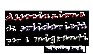 ASSOCIAZIONE DI SOLIDARIETA' PER I MIGRANTI